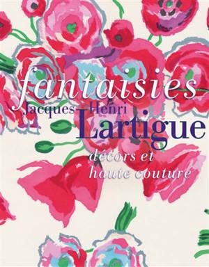 Fantaisies : Jacques Henri Lartigue, décors et haute couture