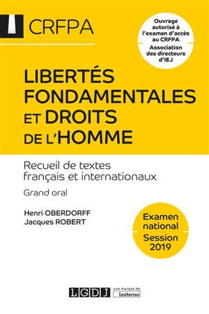Libertés fondamentales et droits de l'homme : recueil de textes français et internationaux : grand oral, examen national, session 2019