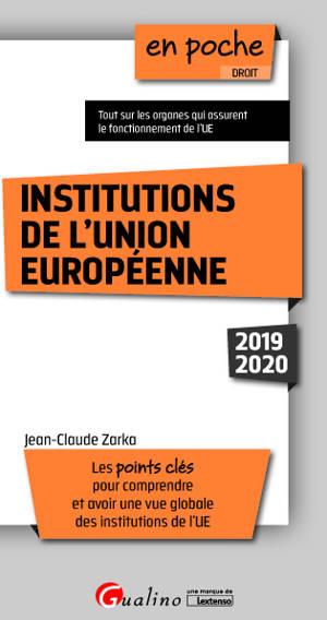 Institutions de l'Union européenne : les points clés pour comprendre et avoir une vue globale des institutions de l'UE : 2019-2020