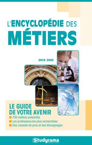 L'encyclopédie des métiers : le guide de votre avenir : 2019-2020