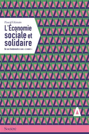 """L'économie sociale et solidaire : de ses fondements à son """"à venir"""""""