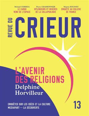 Revue du crieur. n° 13, L'avenir des religions