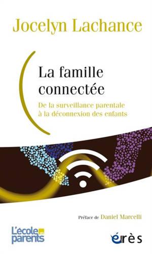 La famille connectée : de la surveillance parentale à la déconnexion des enfants
