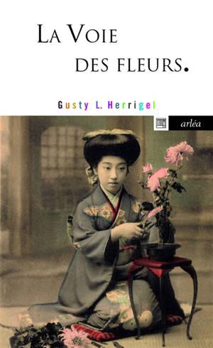 La voie des fleurs : le zen dans l'art japonais des compositions florales