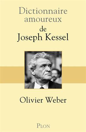 Le dictionnaire amoureux de Joseph Kessel