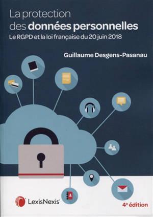 La protection des données personnelles : le RGPD et la loi française du 20 juin 2018