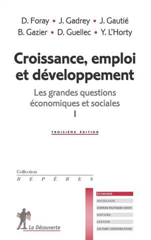 Les grandes questions économiques et sociales. Volume 1, Croissance, emploi et développement