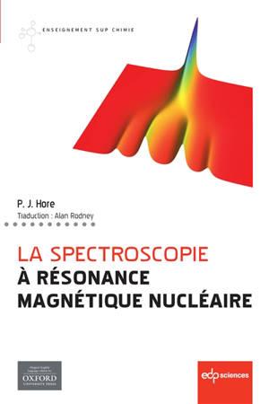 La spectroscopie à résonance magnétique nucléaire