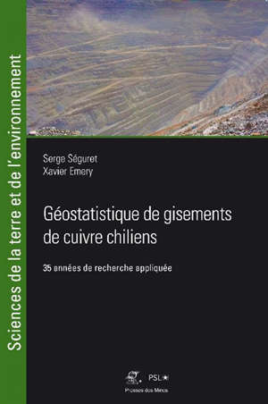 Géostatistique de gisements de cuivre chiliens : 35 années de recherche appliquée