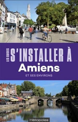 S'installer à Amiens et ses environs