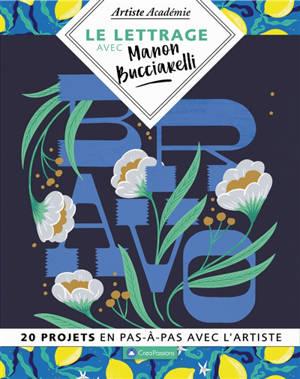 Le lettrage avec Manon Bucciarelli : 20 projets en pas-à-pas avec l'artiste
