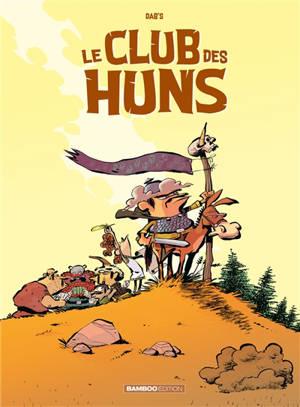 Le club des Huns. Volume 1, Des Huns pitoyables