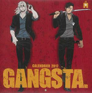 Gangsta : calendrier 2017