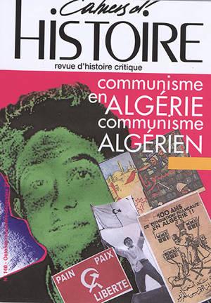 Cahiers d'histoire : revue d'histoire critique. n° 140, Communisme en Algérie : communisme algérien