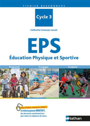 EPS, éducation physique et sportive : cycle 3 : progresser, s'engager, coopérer
