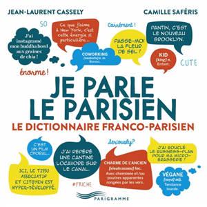 Je parle le parisien : le dictionnaire franco-parisien