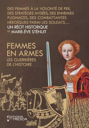 Femmes en armes : les guerrières de l'histoire