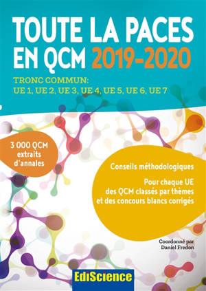 Toute la Paces en QCM, 2019-2020 : tronc commun : UE1, UE2, UE3, UE4, UE5, UE6, UE7