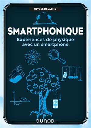 Smartphonique : expériences de physique avec un smartphone