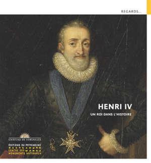 Henri IV : un roi dans l'histoire : exposition, Château de Cadillac, du 12 juin au 29 septembre 2019