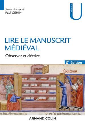 Lire le manuscrit médiéval : observer et décrire