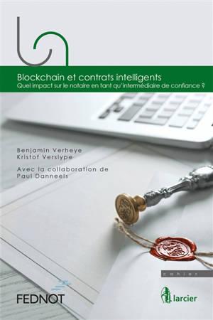 Blockchain et contrats intelligents : quel impact sur le notaire en tant qu'intermédiaire de confiance ?