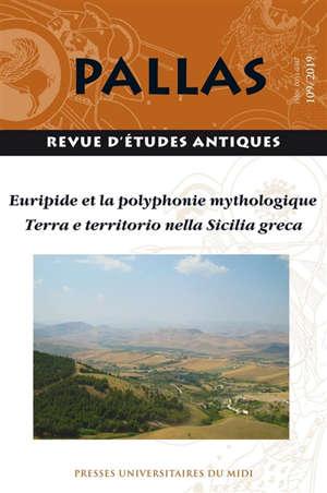 Pallas. n° 109, Euripide et la polyphonie mythologique. Terra e territorio nella Sicilia greca