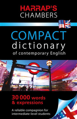 Harrap's Chambers compact dictionary of contemporary English : 30.000 words & expressions
