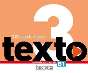 Texto, niveau 3 : méthode de français B1 : coffret CD audio classe