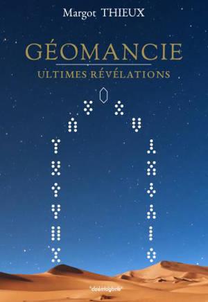 Géomancie : ultimes révélations
