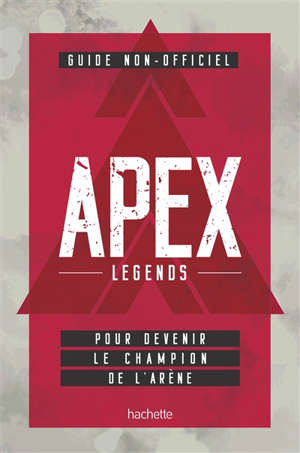 Apex Legends : guide non-officiel pour devenir le champion de l'arène