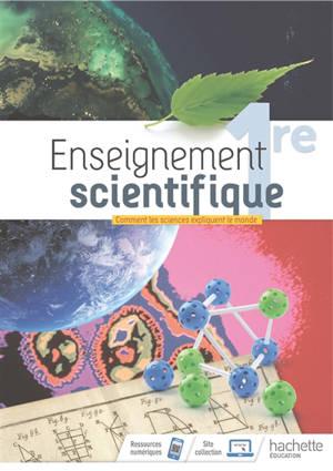 Enseignement scientifique 1re : comment les sciences expliquent le monde : programme 2019