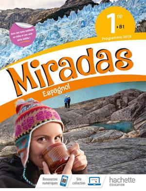 Miradas, espagnol, 1re B1 : programme 2019