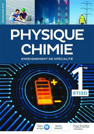 Physique chimie 1re STI2D : enseignement de spécialité : programme 2019