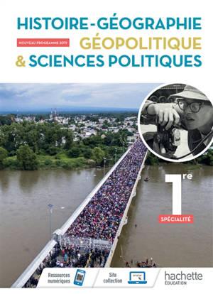 Histoire géographie, géopolitique & sciences politiques : 1re spécialité : programme 2019