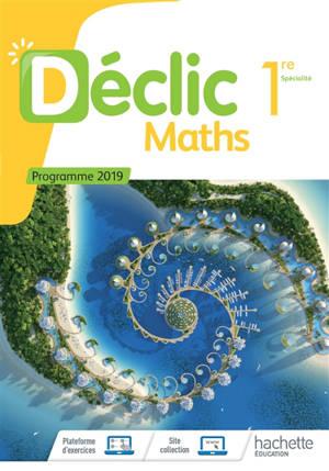 Maths 1re spécialité : programme 2019