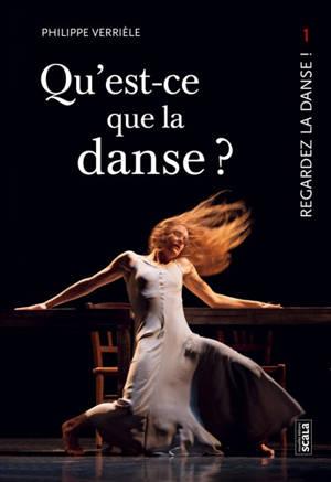 Regardez la danse. Volume 1, Qu'est-ce que la danse ?; Qu'est-ce qu'une oeuvre dansée ?