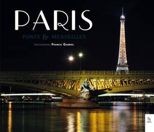 Paris : ponts & merveilles = Paris : wonderful bridges