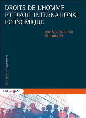 Droit de l'homme et droit international économique