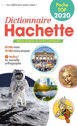 Dictionnaire Hachette encyclopédique de poche top 2020 : noms propres et noms communs : 50.000 mots, 10.000 noms propres