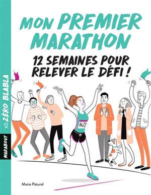 Mon premier marathon : 12 semaines pour relever le défi !