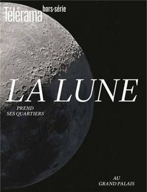 Télérama, hors série. n° 218, La Lune prend ses quartiers