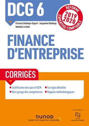 DCG 6, finance d'entreprise : corrigés : réforme expertise comptable 2019-2020