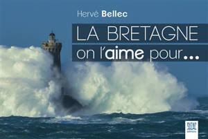 La Bretagne on l'aime pour...