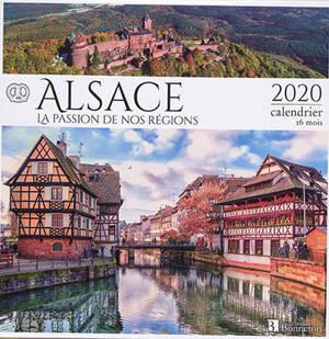 Alsace : la passion de nos régions : 2020, calendrier 16 mois