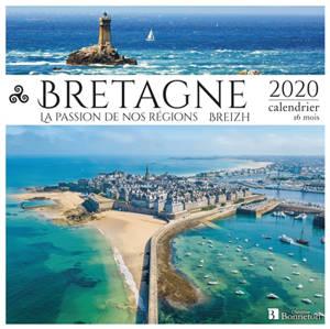 Bretagne-Breizh : la passion de nos régions : 2020, calendrier 16 mois
