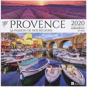 Provence : la passion de nos régions : 2020, calendrier 16 mois