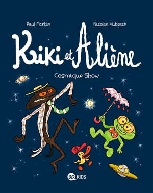 Kiki et Aliène. Volume 6, Cosmique show
