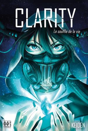 Clarity : le souffle de la vie
