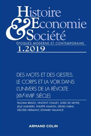 Histoire, économie & société. n° 1 (2019), Des mots et des gestes : le corps et la voix dans l'univers de la révolte, XIVe-XVIIIe siècle